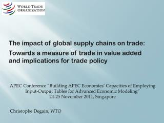 APEC  Conference  �Building APEC  Economies �  Capacities  of  Employing Input-Output  T ables  for  Advanced  E conomi