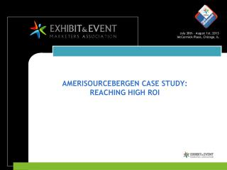 AMERISOURCEBERGEN CASE STUDY:   REACHING HIGH ROI