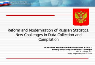 Reform and Modernization of Russian Statistics. New Challenges in Data Collection and Compilation