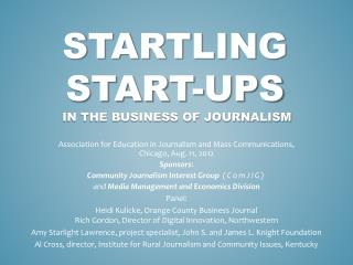 Startling starT-ups  in the business of journalism
