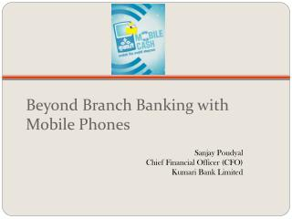 Beyond Branch Banking with Mobile Phones