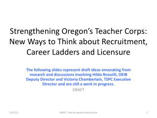 Strengthening Oregon's Teacher Corps:  New Ways to Think about Recruitment, Career Ladders and Licensure