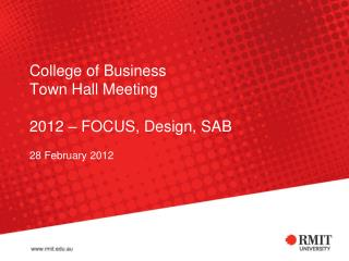 College of Business Town Hall Meeting 2012 – FOCUS, Design, SAB