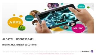 Alcatel Lucent Israel  DIGITAL MULTIMEDIA  Solutions