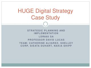 HUGE Digital Strategy  Case Study