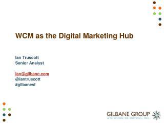 WCM as the Digital Marketing Hub