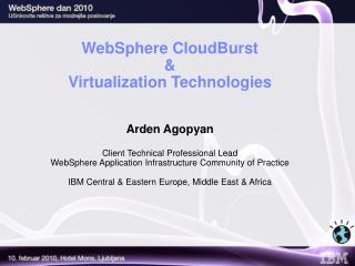 websphere cloudburst   virtualization technologies    arden agopyan  client technical professional lead websphere applic