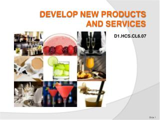 DEVELOP NEW PRODUCTS AND SERVICES