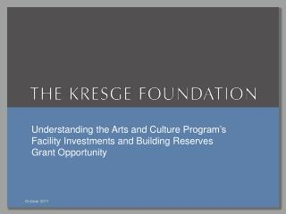 Understanding  the  Arts  and Culture  Program's Facility  Investments and Building Reserves  Grant Opportunity
