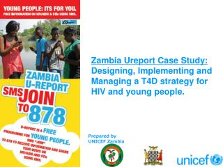 Zambia Ureport Case Study:  Designing, Implementing and Managing a T4D strategy for HIV and young people.