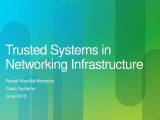 Trusted Systems in Networking Infrastructure