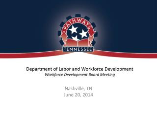 Department of Labor and Workforce Development Workforce Development Board Meeting
