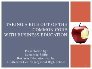 Taking a Bite Out of the  Common Core  with Business Education