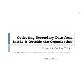 Collecting Secondary Data from Inside & Outside the Organization