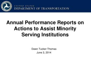 Annual Performance Reports on Actions to Assist Minority Serving Institutions