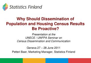Why Should Dissemination of   Population and Housing Census Results Be Proactive?