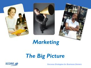 Marketing The Big Picture