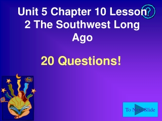 unit 5 chapter 10 lesson 2 the southwest long ago