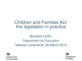 Children and Families Act: the legislation in practice