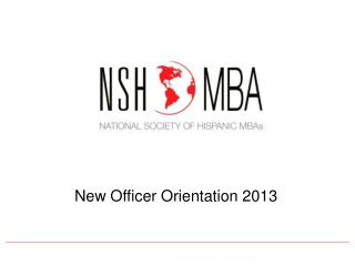 New Officer Orientation  2013