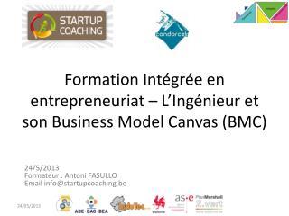 Formation Intégrée en entrepreneuriat – L'Ingénieur et son Business Model Canvas (BMC)