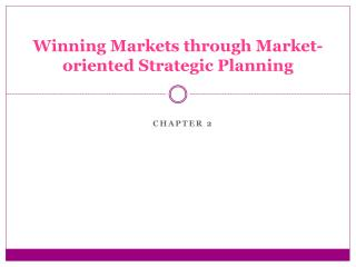 Winning Markets through Market-oriented Strategic Planning