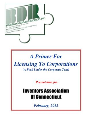 A Primer For Licensing To Corporations (A Peek Under the Corporate Tent) Presentation for: February,  2012