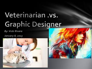 Veterinarian .vs. Graphic Designer