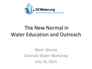 The New Normal in                      Water Education and Outreach