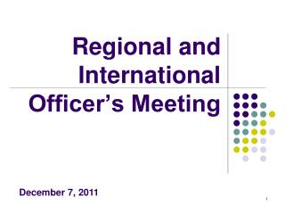 Regional and International Officer's Meeting
