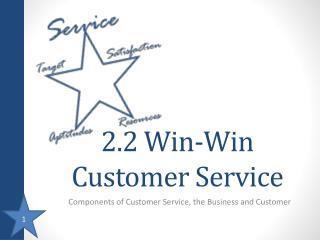 2.2 Win-Win Customer Service