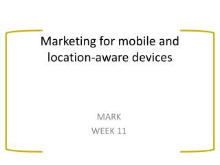 Marketing for mobile and location-aware devices