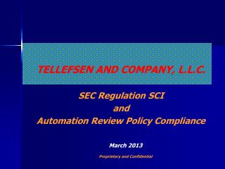 TELLEFSEN AND COMPANY, L.L.C. SEC Regulation SCI   and  Automation Review Policy Compliance