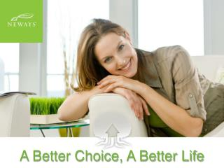 A Better Choice, A Better Life