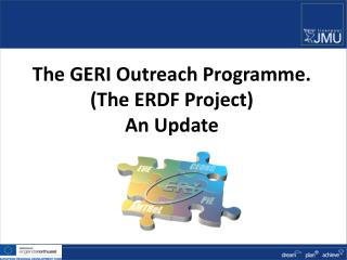 The GERI Outreach Programme. (The ERDF Project) An Update