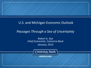 U.S. and Michigan Economic Outlook Passages Through a Sea of Uncertainty