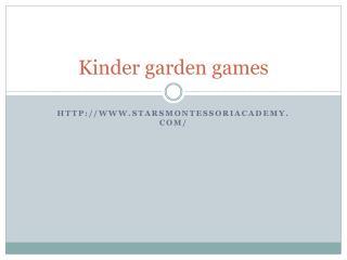 Kinder garden games