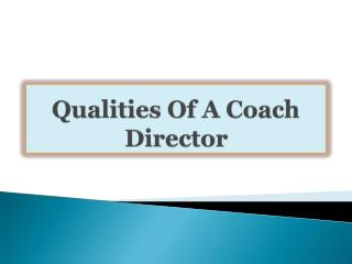 Qualities Of A Coach Director