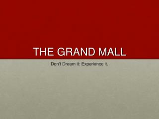 THE GRAND MALL