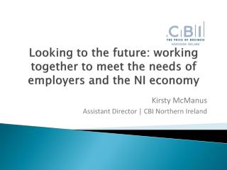 Looking  to the future: working together to meet the needs of employers and the NI  economy