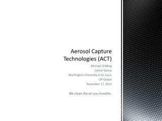 Aerosol Capture Technologies (ACT)