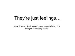They're just feelings…