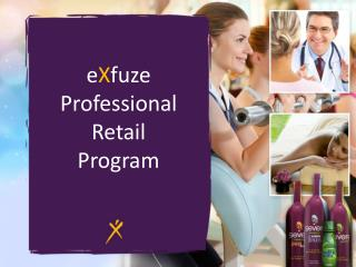 e X fuze Professional Retail Program