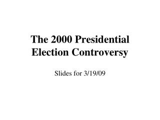 the 2000 presidential  election controversy