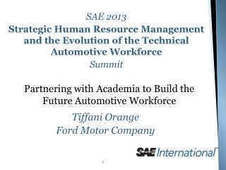 SAE 2013  Strategic Human Resource Management and the Evolution of the Technical Automotive Workforce  Summit
