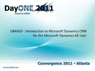 UBAX03 -  Introduction to Microsoft Dynamics CRM for the Microsoft Dynamics AX User