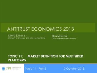 Topic 11:	Market Definition FOR multisided platforms