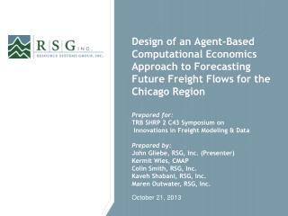 Design of an Agent-Based Computational Economics Approach to Forecasting Future Freight Flows for the Chicago Region