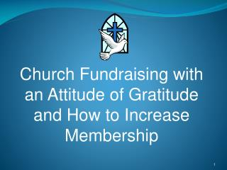 Church Fundraising with an Attitude of Gratitude and How to Increase Membership