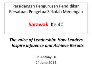 Persidangan Pengurusan Pendidikan Persatuan Pengetua Sekolah Menengah Sarawak Ke  40